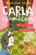 Cover-Bild zu Carla Chamäleon. Wer ist hier der Big Boss? (eBook) von Gehm, Franziska