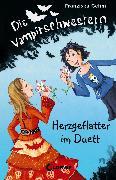 Cover-Bild zu Die Vampirschwestern 4 - Herzgeflatter im Duett (eBook) von Gehm, Franziska
