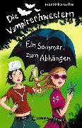 Cover-Bild zu Die Vampirschwestern 9 - Ein Sommer zum Abhängen (eBook) von Gehm, Franziska