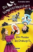 Cover-Bild zu Die Vampirschwestern 7 - Der Meister des Drakung-Fu (eBook) von Gehm, Franziska
