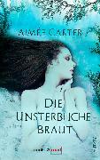 Cover-Bild zu Die unsterbliche Braut (eBook) von Carter, Aimée
