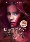 Cover-Bild zu Blackcoat Rebellion - Das Los der Drei (eBook) von Carter, Aimée