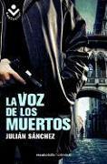 Cover-Bild zu La Voz de Los Muertos von Sánchez, Julián