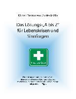 Cover-Bild zu eBook Das Lösungs-A bis Z für Lebenskrisen und Sinnfragen