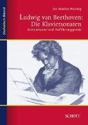 Cover-Bild zu Ludwig van Beethoven: Die Klaviersonaten von Huizing, Jan Marisse