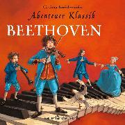 Cover-Bild zu Abenteuer Klassik: Beethoven von Breidenstein, Cosima (Gelesen)