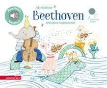 Cover-Bild zu Ich entdecke Beethoven und seine Instrumente von Renon, Delphine (Illustr.)