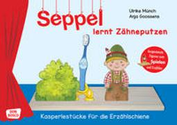 Cover-Bild zu Seppel lernt Zähneputzen. Spielfiguren für die Erzählschiene von Münch, Ulrike