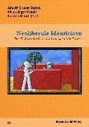 Cover-Bild zu Neoliberale Identitäten (eBook) von Bruder-Bezzel, Almuth (Beitr.)