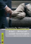 Cover-Bild zu Themenhefte Philosophie: Arbeit - Wirtschaft - soziale Gerechtigkeit