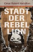 Cover-Bild zu Stadt der Rebellion von Hamilton, Omar Robert