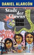 Cover-Bild zu Stadt der Clowns von Alarcón, Daniel