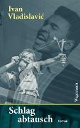 Cover-Bild zu Schlagabtausch von Vladislavic, Ivan
