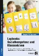 Cover-Bild zu Lapbooks: Sozialkompetenz & Klassenklima - Kl. 1-4 von Bettner, Melanie