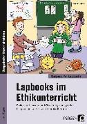 Cover-Bild zu Lapbooks im Ethikunterricht - 1.-4. Klasse von Bettner, Melanie