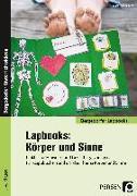 Cover-Bild zu Lapbooks: Körper und Sinne - 1.-4. Klasse von Kirschbaum, Klara