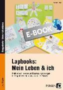 Cover-Bild zu Lapbooks: Mein Leben & ich - 1.-4. Klasse (eBook) von Knipp, Martina