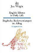 Cover-Bild zu English Idioms in Daily Life Englische Redewendungen im Alltag von Wright, Jon