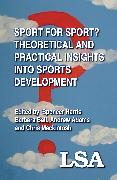 Cover-Bild zu Sport for Sport: Theoretical and Practical Insights into Sports Development (eBook) von Harris, Spencer