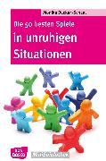 Cover-Bild zu Die 50 besten Spiele in unruhigen Situationen - eBook (eBook) von Bücken-Schaal, Monika