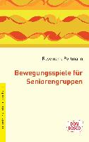 Cover-Bild zu Bewegungsspiele für Seniorengruppe von Portmann, Rosemarie
