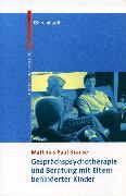 Cover-Bild zu Gesprächspsychotherapie und Beratung mit Eltern behinderter Kinder (eBook) von Krause, Matthias Paul