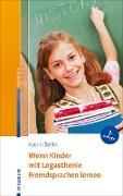 Cover-Bild zu Wenn Kinder mit Legasthenie Fremdsprachen lernen (eBook) von Sellin, Katrin