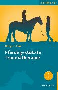 Cover-Bild zu Pferdegestützte Traumatherapie (eBook) von Hediger, Karin