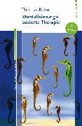 Cover-Bild zu Mentalisierungsbasierte Therapie (eBook) von Bolm, Thomas
