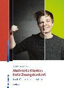 Cover-Bild zu Motivierte Klienten trotz Zwangskontext (eBook) von Klug, Wolfgang