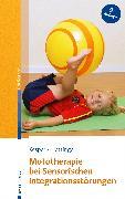 Cover-Bild zu Mototherapie bei Sensorischen Integrationsstörungen (eBook) von Kesper, Gudrun