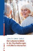 Cover-Bild zu Der Lebensrückblick in der Psychotherapie mit älteren Menschen (eBook) von Grimm-Montel, Geneviève