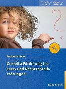 Cover-Bild zu Gezielte Förderung bei Lese- und Rechtschreibstörungen (eBook) von Mayer, Andreas