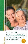 Cover-Bild zu Demenz braucht Bindung (eBook) von Stuhlmann, Wilhelm