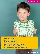 Cover-Bild zu Keep cool! Hilfen bei ADHS (eBook) von Stremme, Corinna