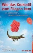 Cover-Bild zu Wie das Krokodil zum Fliegen kam (eBook) von Lamprecht, Katharina