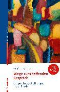 Cover-Bild zu Wege zum helfenden Gespräch (eBook) von Weber, Wilfried
