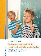 Cover-Bild zu Mathematikunterricht für Kinder mit auffälligem Verhalten (eBook) von Mays, Daniel