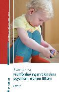 Cover-Bild zu Frühförderung mit Kindern psychisch kranker Eltern (eBook) von Pretis, Manfred