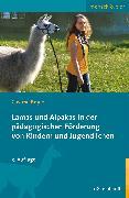 Cover-Bild zu Lamas und Alpakas in der pädagogischen Förderung von Kindern und Jugendlichen (eBook) von Boyle, Cosima
