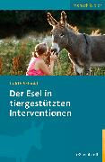 Cover-Bild zu Der Esel in tiergestützten Interventionen (eBook) von Schmidt, Judith