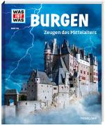 Cover-Bild zu WAS IST WAS Band 106 Burgen, Zeugen des Mittelalters von Schaller, Andrea