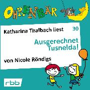 Cover-Bild zu Ohrenbär - eine OHRENBÄR Geschichte, Folge 30: Ausgerechnet Tusnelda! (Hörbuch mit Musik) (Audio Download) von Röndigs, Nicole