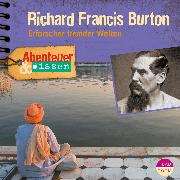 Cover-Bild zu Abenteuer & Wissen: Richard Francis Burton (Audio Download) von Hempel, Berit