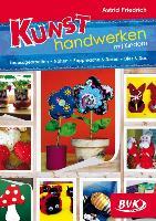 Cover-Bild zu Kunsthandwerken mit Kindern von Friedrich, Astrid
