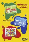 Cover-Bild zu Malen lernen mit Kindern 1.-4. Klasse von Friedrich, Astrid