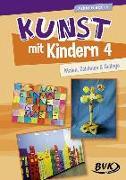 Cover-Bild zu Kunst mit Kindern 4 von Friedrich, Astrid