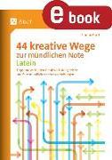 Cover-Bild zu 44 kreative Wege zur mündlichen Note Latein (eBook) von Bartl, Florian