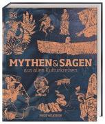 Cover-Bild zu Mythen und Sagen aus allen Kulturkreisen von Wilkinson, Philip