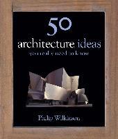 Cover-Bild zu 50 Architecture Ideas You Really Need to Know (eBook) von Wilkinson, Philip